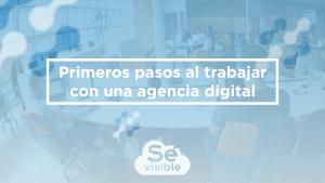Primeros pasos al trabajar con una agencia digital