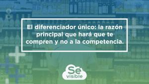El diferenciador único: la razón principal que hará que te compren a ti y no a la competencia.