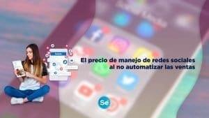 El precio de manejo de redes sociales al no automatizar las ventas