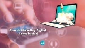 Estrategia en tu plan de Marketing Digital ¿Cómo iniciar?