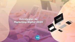 Estrategias de Marketing digital 2020¿Quieres saber más?