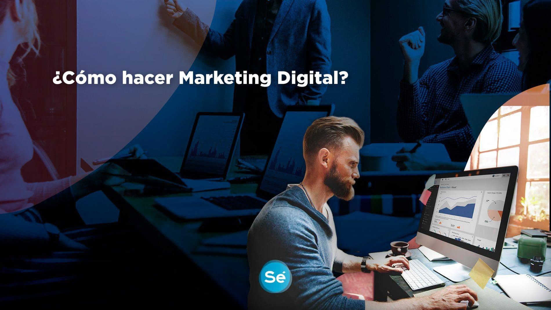 ¿Cómo hacer marketing digital? ¡Acá te decimos cómo!