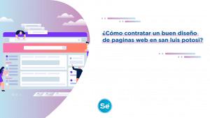 ¿Cómo elegir un proveedor para el diseño de paginas web en San Luis Potosí?