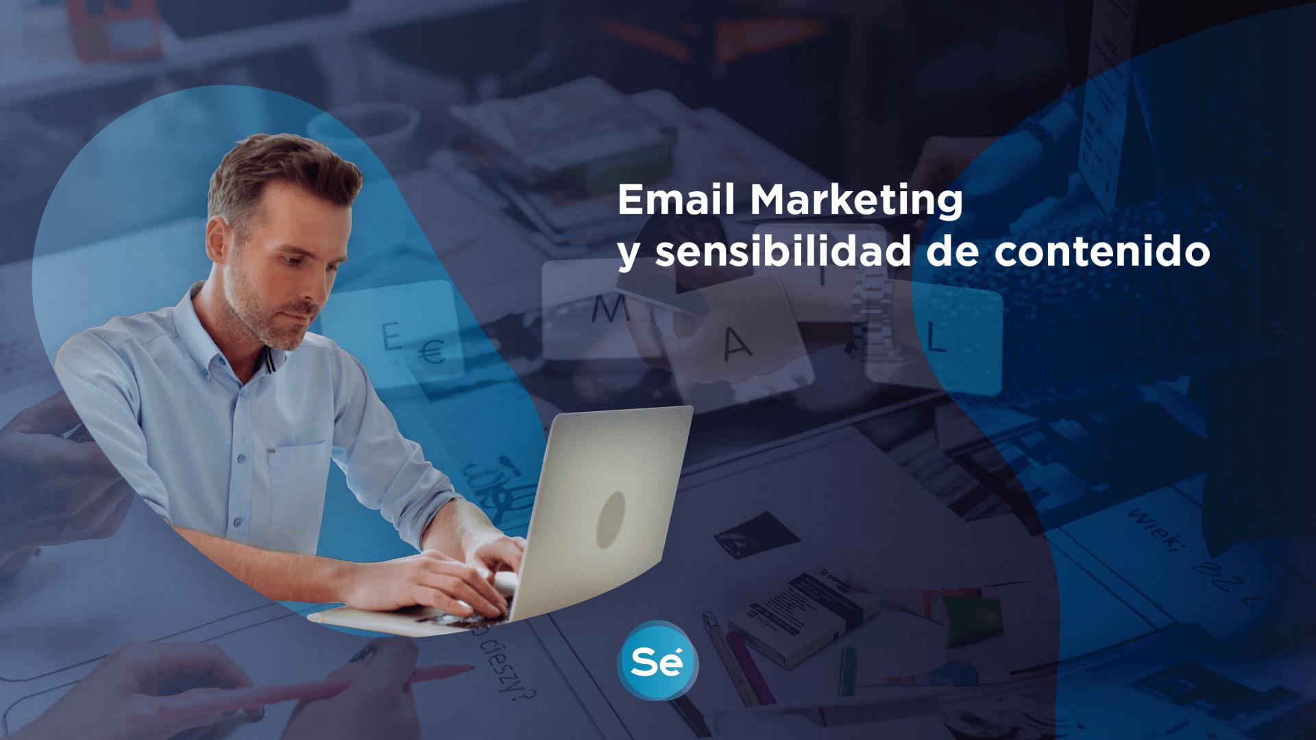 Email Marketing y sensibilidad de contenido