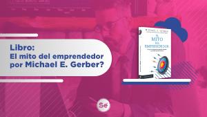 Libro: el mito del emprendedor por Michael E. Gerber