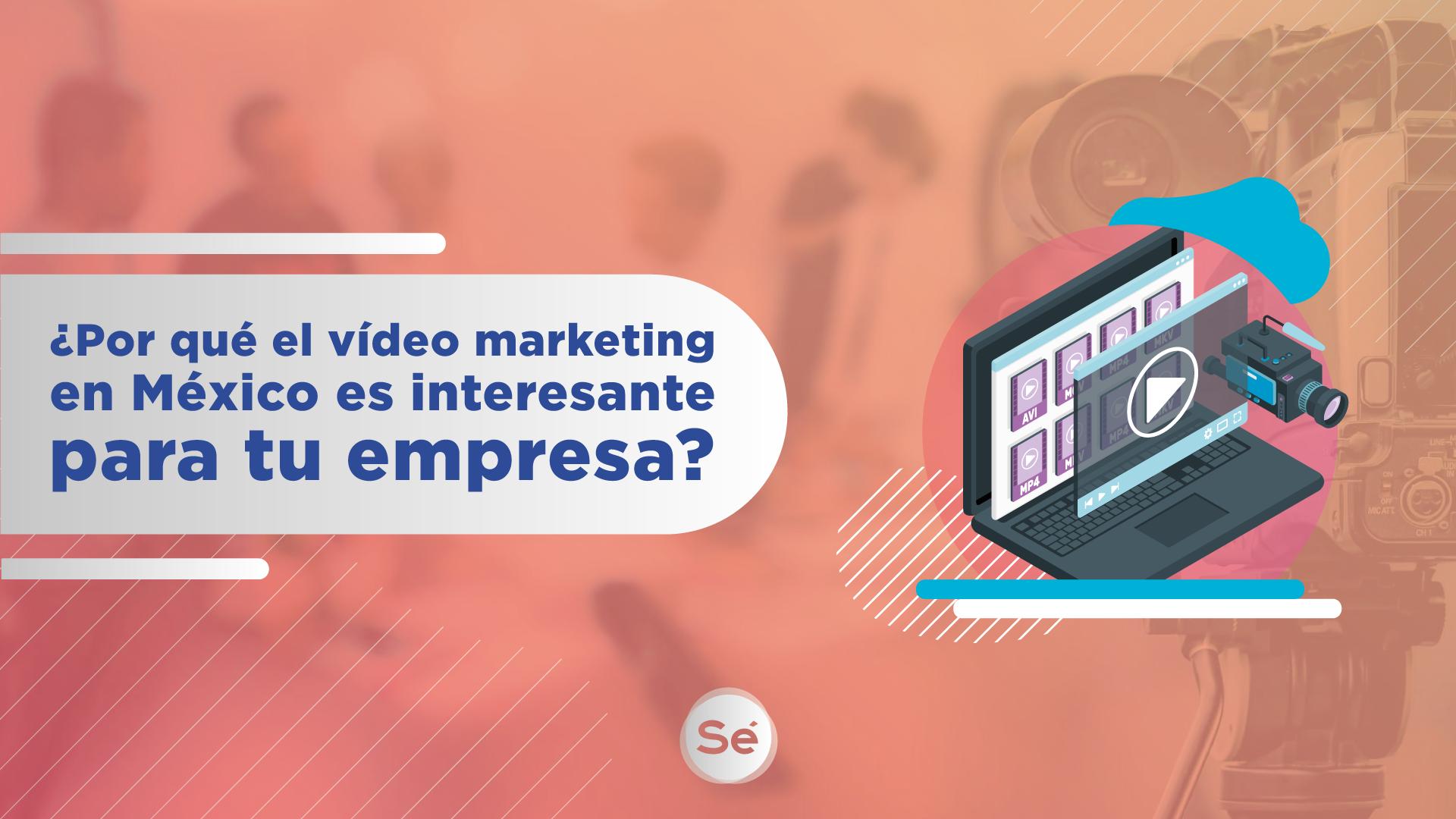 hacer vídeo marketing en méxico