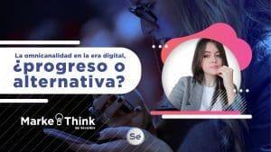 EPISODIO 63 | La omnicanalidad en la era digital, ¿progreso o alternativa?