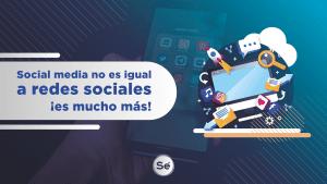 Social media marketing no es igual a redes sociales ¡es mucho más!